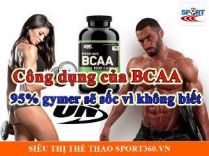 Công dụng của BCAA | 95% gymer sẽ sốc vì không biết