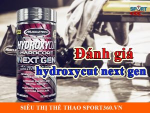 Đánh giá hydroxycut next gen | Tư vấn từ chuyên gia