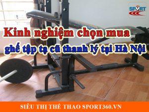 Kinh nghiệm chọn mua ghế tập tạ cũ thanh lý tại Hà Nội