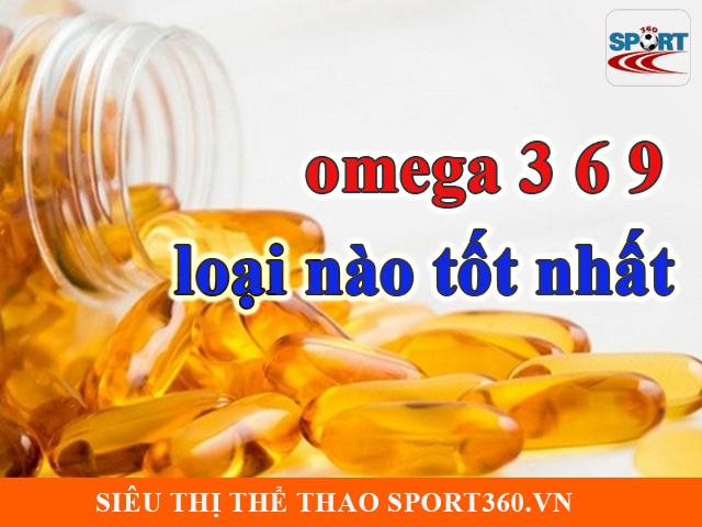 Omega 3 6 9 loại nào tốt nhất