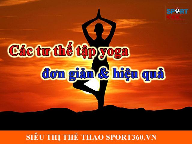 Các tư thế tập yoga đơn giản và hiệu quả