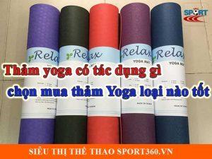 Thảm yoga có tác dụng gì, chọn mua thảm Yoga loại nào tốt