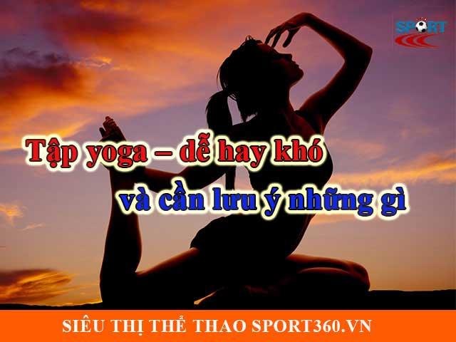 Tập yoga - Những lưu ý mà bạn cần biết