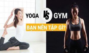 Con gái nên tập GYM hay Yoga